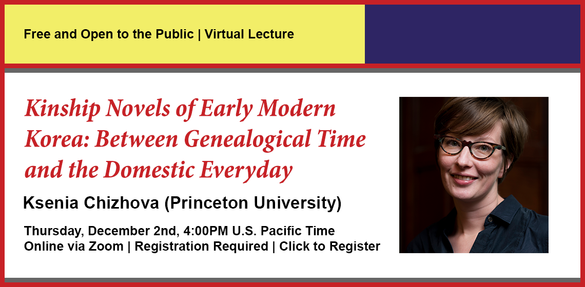 Click here to register for Kinship Novels of Early Modern Korea: Between Genealogical Time and the Domestic Everyday